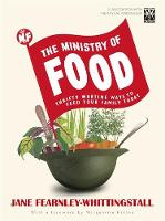The Ministry of Food: Thrifty Wartime Ways to Feed Your Family (Hardback)