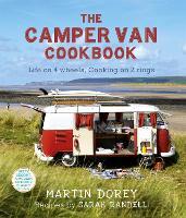 The Camper Van Cookbook: Life on 4 wheels, Cooking on 2 rings (Paperback)