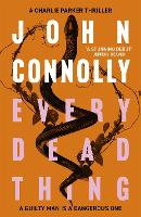 Every Dead Thing: A Charlie Parker Thriller: 1 - Charlie Parker Thriller (Paperback)