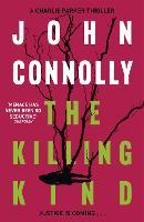 The Killing Kind: A Charlie Parker Thriller: 3 - Charlie Parker Thriller (Paperback)