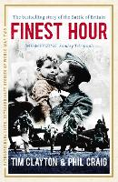 Finest Hour: The bestselling story of the Battle of Britain - Extraordinary Lives, Extraordinary Stories of World War Two (Paperback)