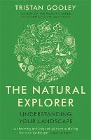 The Natural Explorer: Understanding Your Landscape: Understanding Your Landscape (Paperback)