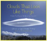 Clouds That Look Like Things: From The Cloud Appreciation Society (Hardback)