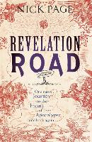 Revelation Road: One man's journey to the heart of apocalypse - and back again (Paperback)