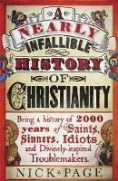 A Nearly Infallible History of Christianity (Hardback)