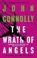 The Wrath of Angels: A Charlie Parker Thriller:  11 - Charlie Parker Thriller (Paperback)