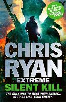 Chris Ryan Extreme: Silent Kill: Extreme Series 4 - Chris Ryan Extreme (Paperback)