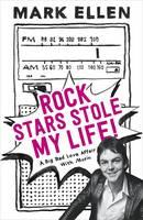 Rock Stars Stole my Life!: A Big Bad Love Affair with Music (Hardback)
