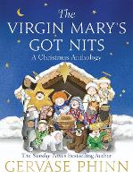 The Virgin Mary's Got Nits: A Christmas Anthology (Paperback)