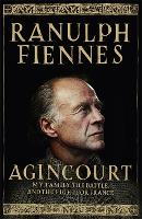 Agincourt: My Family, the Battle and the Fight for France (Hardback)