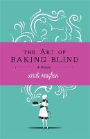 The Art of Baking Blind (Hardback)