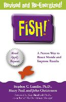 Fish!: A remarkable way to boost morale and improve results (Paperback)