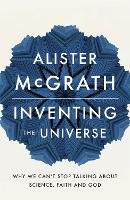 Inventing the Universe: Why we can't stop talking about science, faith and God (Paperback)