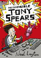 The Invincible Tony Spears: Book 1 - Tony Spears (Paperback)
