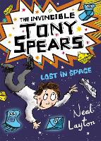 Tony Spears: The Invincible Tony Spears: Lost in Space: Book 3 - Tony Spears (Paperback)