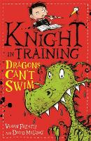 Knight in Training: Dragons Can't Swim: Book 1 - Knight in Training (Paperback)