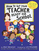 How to Get Your Teacher Ready for School (Paperback)