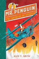 Mr Penguin and the Fortress of Secrets: Book 2 - Mr Penguin (Hardback)