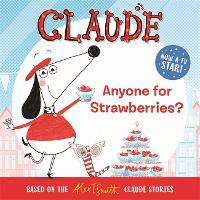 Claude TV Tie-ins: Anyone For Strawberries? - Claude TV Tie-ins (Paperback)