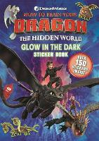 How to Train Your Dragon The Hidden World: Glow in the Dark Sticker Book - How to Train Your Dragon (Paperback)