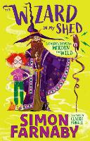 The Wizard In My Shed: The Misadventures of Merdyn the Wild (Paperback)
