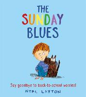 The Sunday Blues: Say goodbye to back to school worries! (Paperback)