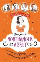 Awesomely Austen - Illustrated and Retold: Jane Austen's Northanger Abbey