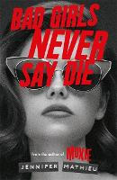 Bad Girls Never Say Die (Paperback)