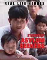 Stories of Asylum Seekers - Real Life Heroes 5 (Hardback)