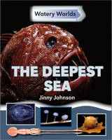 The Deepest Sea - Watery Worlds 2 (Hardback)