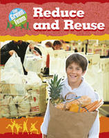 Reduce and Reuse - The Green Team (Paperback)