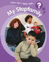 My Step Family? - How Can I Deal with...? (Paperback)