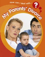 My Parents Divorce - How Can I Deal with...? 8 (Paperback)