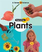 A Sense of Science: Exploring Plants - A Sense of Science (Paperback)