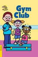 Gym Club: Level 6 - Espresso Phonics No. 33 (Hardback)