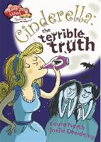 Race Ahead With Reading: Cinderella: The Terrible Truth - Race Ahead with Reading (Paperback)