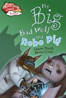 The Big Bad Wolf and the Robot Pig (Paperback)