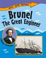 Ways Into History: Brunel The Great Engineer - Ways into History (Paperback)