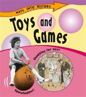 Toys and Games - Ways Into History (Paperback)
