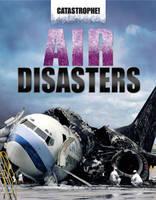 Air Disasters - Catastrophe (Hardback)