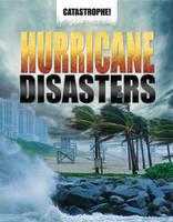 Hurricane Disasters - Catastrophe (Hardback)