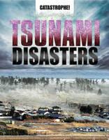 Tsunami Disasters - Catastrophe (Hardback)