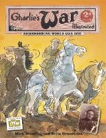 Charlie's War Illustrated: Remembering World War One (Paperback)