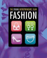 Fashion - The Young Entrepreneur's Club (Hardback)