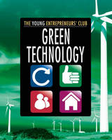 Green Technology - The Young Entrepreneur's Club 6 (Hardback)