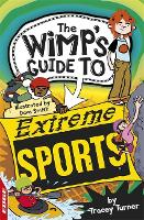 EDGE: The Wimp's Guide to: Extreme Sports - Edge: The Wimp's Guide to (Paperback)