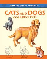 How to Draw Animals: Cats and Dogs and Other Pets - How to Draw Animals (Paperback)