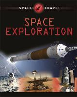Space Travel Guides: Space Exploration - Space Travel Guides (Paperback)
