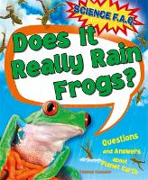Science FAQs: Does It Really Rain Frogs? Questions and Answers about Planet Earth - Science FAQs (Hardback)