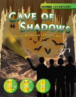 The Cave of Shadows - Explore light and use science to survive - Science Adventures (Hardback)